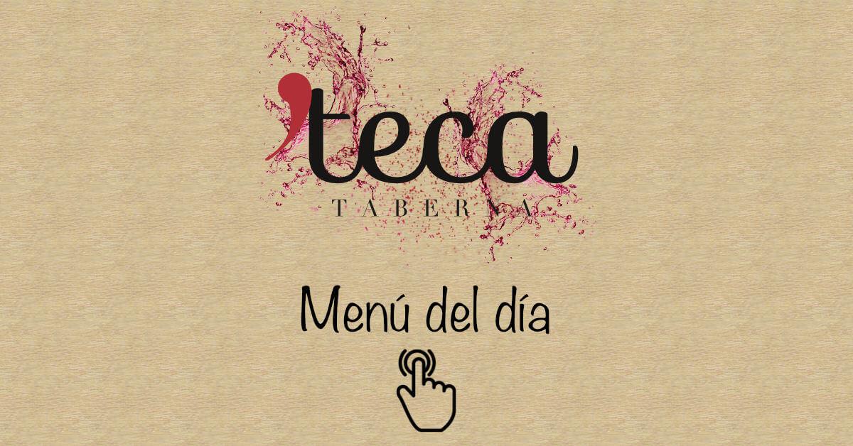 Menú del día - Enoteca Taberna Teca